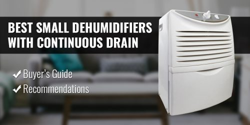 The Best Small Dehumidifiers with Continuous Drain